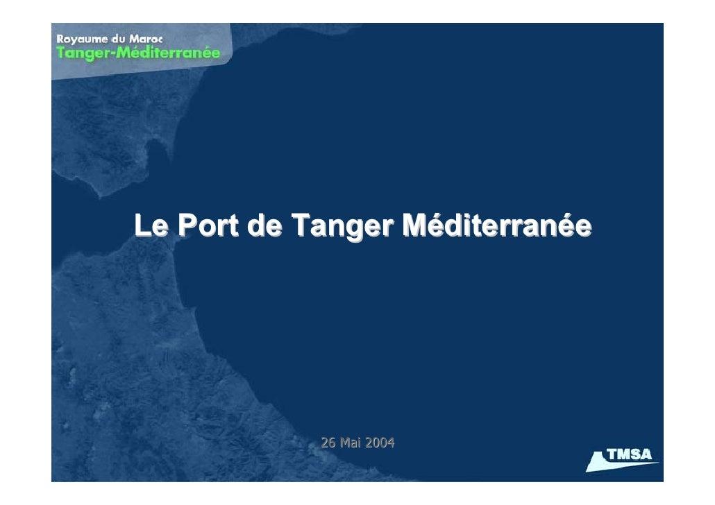 Le Port de Tanger Méditerranée                 26 Mai 2004