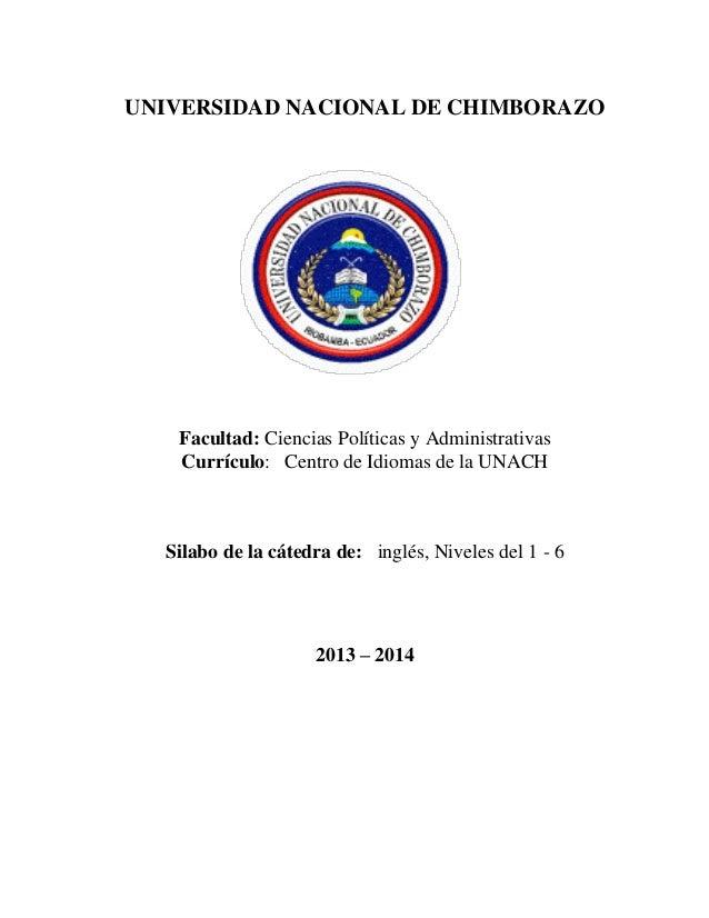 UNIVERSIDAD NACIONAL DE CHIMBORAZO  Facultad: Ciencias Políticas y Administrativas Currículo: Centro de Idiomas de la UNAC...