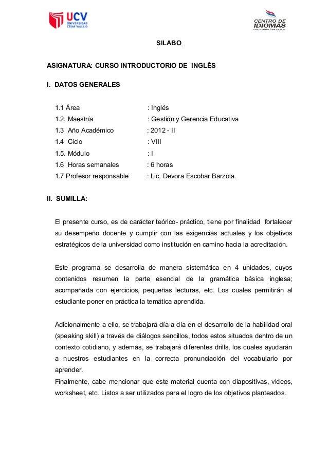 SILABOASIGNATURA: CURSO INTRODUCTORIO DE INGLÊSI. DATOS GENERALES  1.1 Área                        : Inglés  1.2. Maestría...