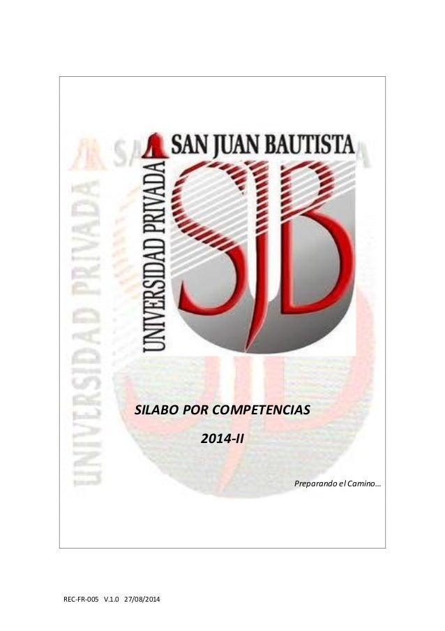 REC-FR-005 V.1.0 27/08/2014 SILABO POR COMPETENCIAS 2014-II Preparando el Camino…