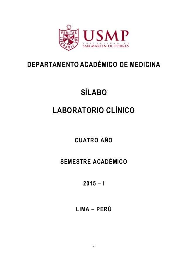 1 DEPARTAMENTO ACADÉMICO DE MEDICINA SÍLABO LABORATORIO CLÍNICO CUATRO AÑO SEMESTRE ACADÉMICO 2015 – I LIMA – PERÚ