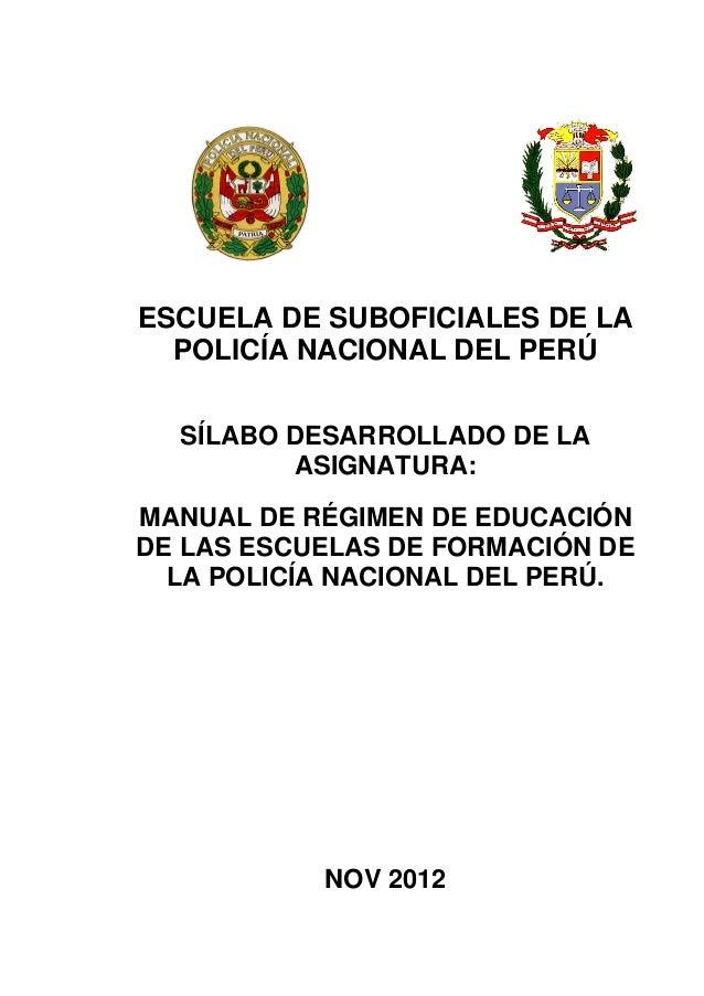 ESCUELA DE SUBOFICIALES DE LA  POLICÍA NACIONAL DEL PERÚ   SÍLABO DESARROLLADO DE LA          ASIGNATURA:MANUAL DE RÉGIMEN...