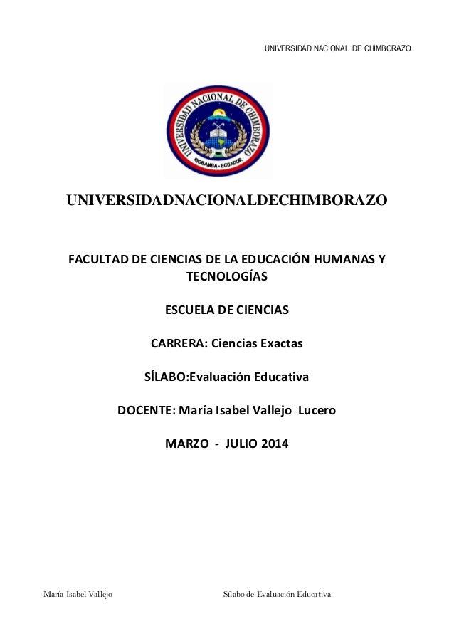 UNIVERSIDAD NACIONAL DE CHIMBORAZO María Isabel Vallejo Sílabo de Evaluación Educativa UNIVERSIDADNACIONALDECHIMBORAZO FAC...