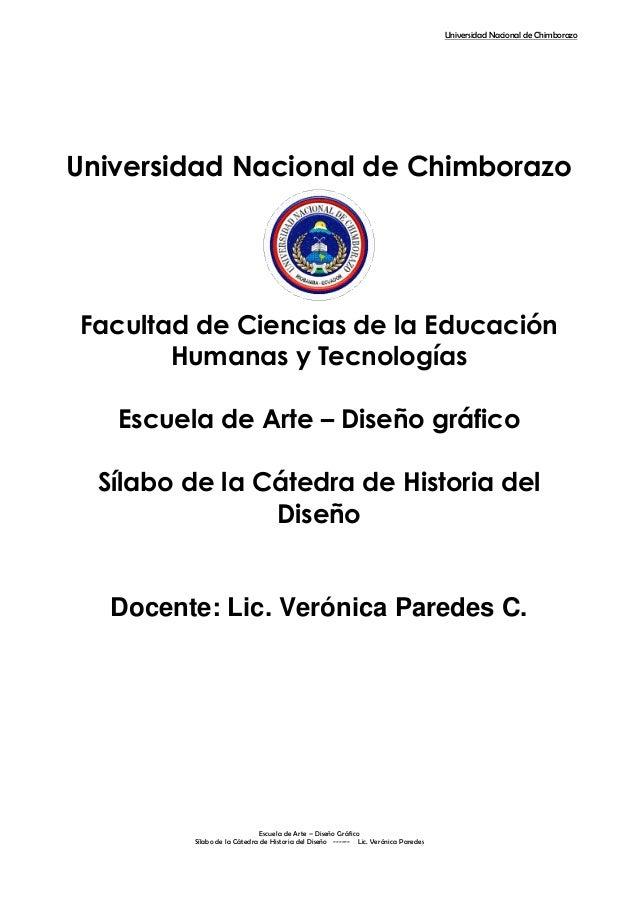 Universidad Nacional de ChimborazoEscuela de Arte – Diseño GráficoSílabo de la Cátedra de Historia del Diseño ------ Lic. ...
