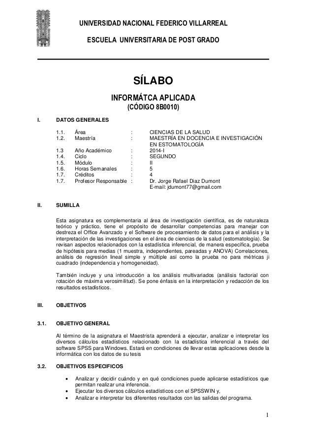 UNIVERSIDAD NACIONAL FEDERICO VILLARREAL ESCUELA UNIVERSITARIA DE POST GRADO 1 SÍLABO INFORMÁTCA APLICADA (CÓDIGO 8B0010) ...