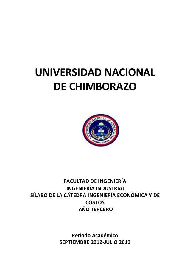 UNIVERSIDAD NACIONAL DE CHIMBORAZO FACULTAD DE INGENIERÍA INGENIERÍA INDUSTRIAL SÍLABO DE LA CÁTEDRA INGENIERÍA ECONÓMICA ...