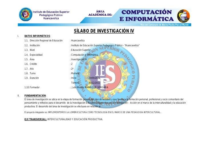 SÍLABO DE INVESTIGACIÓN IVI.    DATOS INFORMÁTICOS:      1.1. Dirección Regional de Educación          : Huancavelica     ...