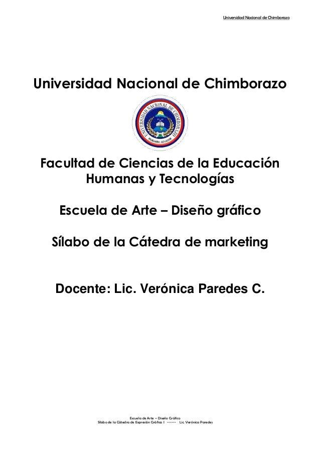 Universidad Nacional de ChimborazoEscuela de Arte – Diseño GráficoSílabo de la Cátedra de Expresión Gráfica I ------ Lic. ...
