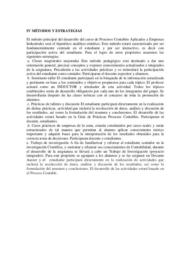 IV MÉTODOS Y ESTRATEGIAS El método principal del desarrollo del curso de Procesos Contables Aplicados a Empresas Industria...