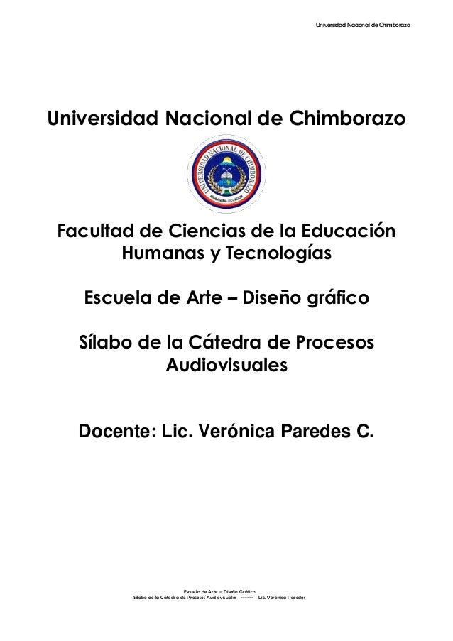 Universidad Nacional de ChimborazoEscuela de Arte – Diseño GráficoSílabo de la Cátedra de Procesos Audiovisuales ------ Li...