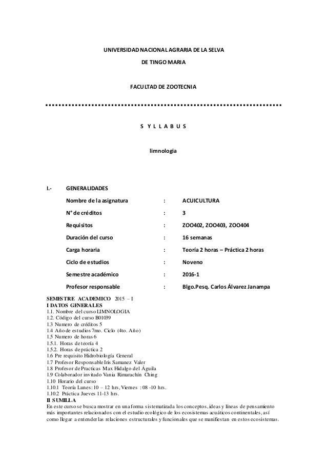 UNIVERSIDAD NACIONAL AGRARIA DE LA SELVA DE TINGO MARIA FACULTAD DE ZOOTECNIA S Y L L A B U S limnologia I.- GENERALIDADES...