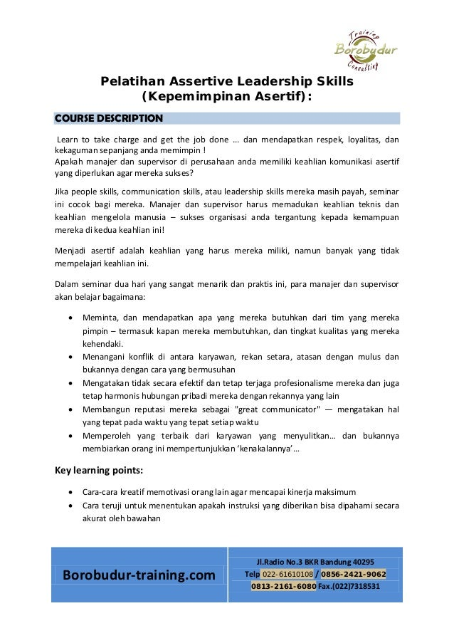 Pelatihan Assertive Leadership Skills (Kepemimpinan Asertif): COURSE DESCRIPTION Learn to take charge and get the job done...