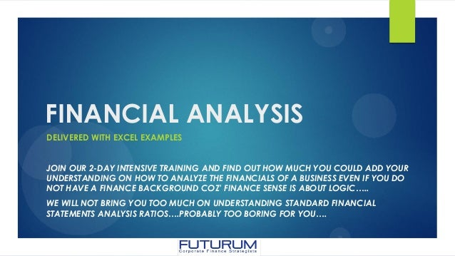 FINANCIAL ANALYSIS DELIVERED WITH EXCEL EXAMPLES JOIN OUR 2-DAY INTENSIVE TRAINING AND FIND OUT HOW MUCH YOU COULD ADD YOU...