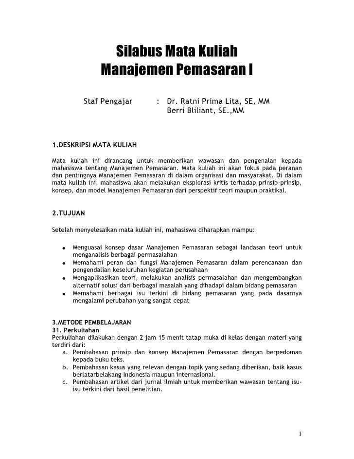 Silabus Mata Kuliah                Manajemen Pemasaran I          Staf Pengajar            : Dr. Ratni Prima Lita, SE, MM ...