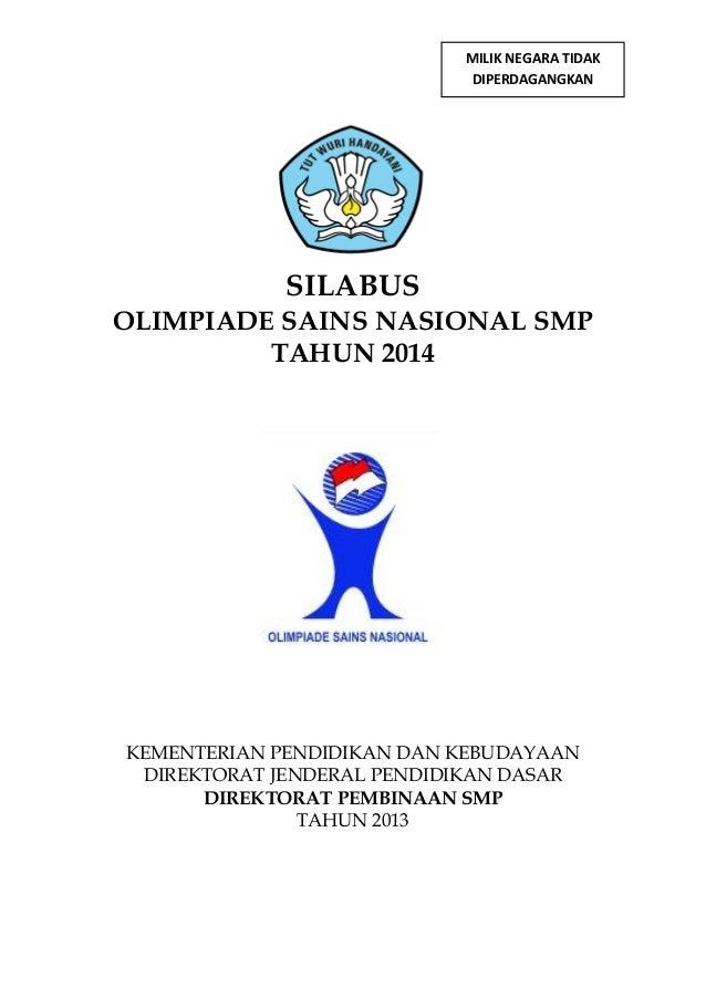 MILIK NEGARA TIDAK DIPERDAGANGKAN  SILABUS OLIMPIADE SAINS NASIONAL SMP TAHUN 2014  KEMENTERIAN PENDIDIKAN DAN KEBUDAYAAN ...