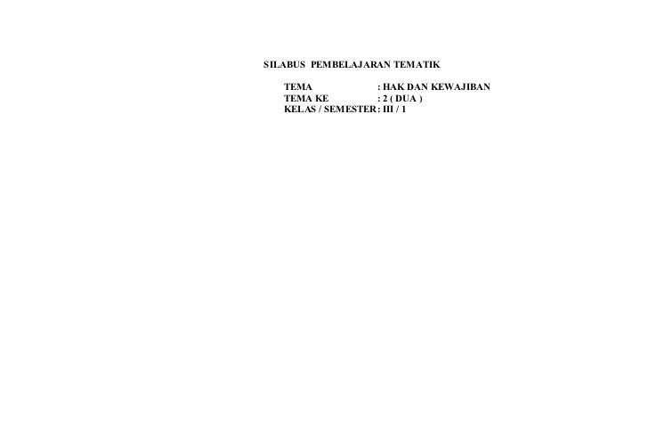 SILABUS PEMBELAJARAN TEMATIK   TEMA            : HAK DAN KEWAJIBAN   TEMA KE         : 2 ( DUA )   KELAS / SEMESTER: III / 1