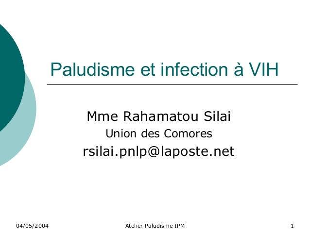 Paludisme et infection à VIH                 Mme Rahamatou Silai                    Union des Comores                 rsil...