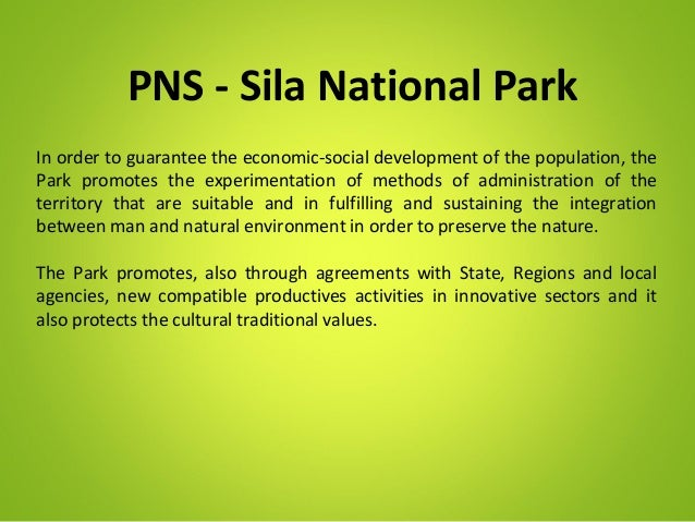 PNS - Sila National ParkIn order to guarantee the economic-social development of the population, thePark promotes the expe...