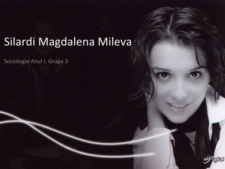 Silardi Magdalena Mileva Sociologie Anul I, Grupa 3