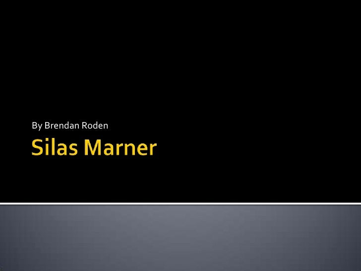 Silas Marner<br />By Brendan Roden<br />