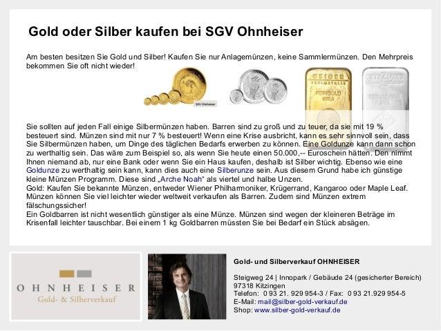 Gold oder Silber kaufen bei SGV Ohnheiser Am besten besitzen Sie Gold und Silber! Kaufen Sie nur Anlagemünzen, keine Samml...