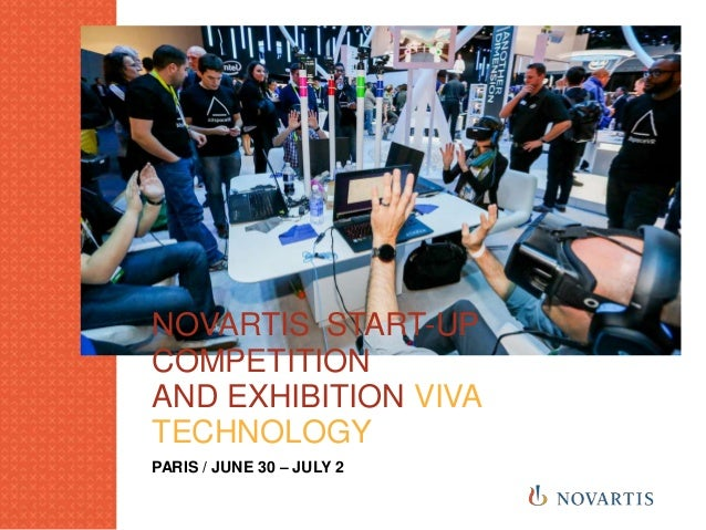 NOVARTIS START-UP COMPETITION AND EXHIBITION VIVA TECHNOLOGY PARIS / JUNE 30 – JULY 2