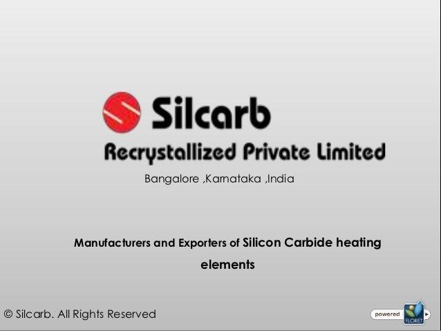 Bangalore ,Karnataka ,India             Manufacturers and Exporters of Silicon Carbide heating                            ...