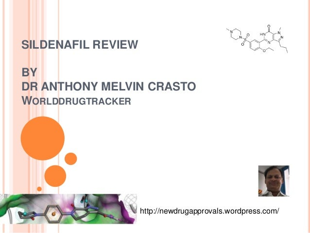 SILDENAFIL REVIEWBYDR ANTHONY MELVIN CRASTOWORLDDRUGTRACKERhttp://newdrugapprovals.wordpress.com/