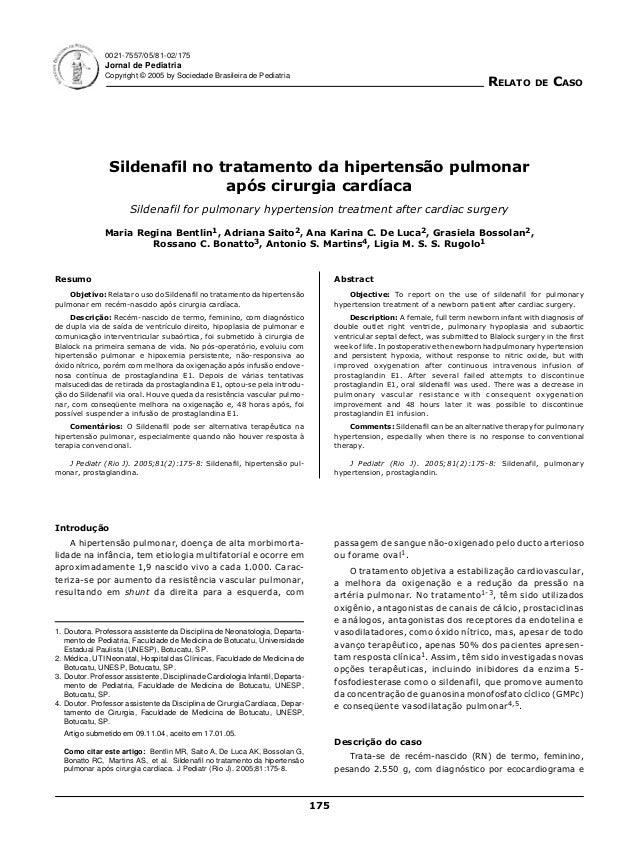 175 Resumo Objetivo: Relatar o uso do Sildenafil no tratamento da hipertensão pulmonar em recém-nascido após cirurgia card...
