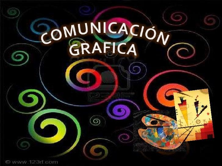 La Comunicación Gráfica es partefundamental de la comunicación, que cobrórelevancia con la invención de laimprenta, con el...