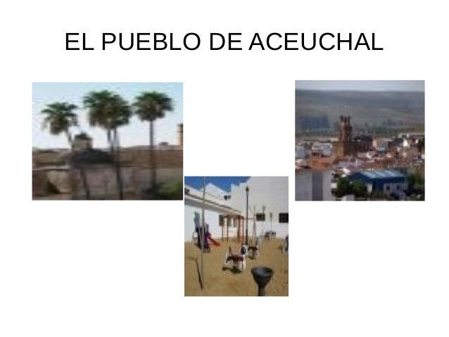 EL PUEBLO DE ACEUCHAL