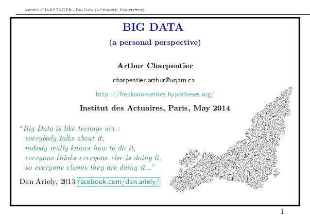 Arthur CHARPENTIER - Big Data (a Personal Perspective) BIG DATA (a personal perspective) Arthur Charpentier charpentier.ar...