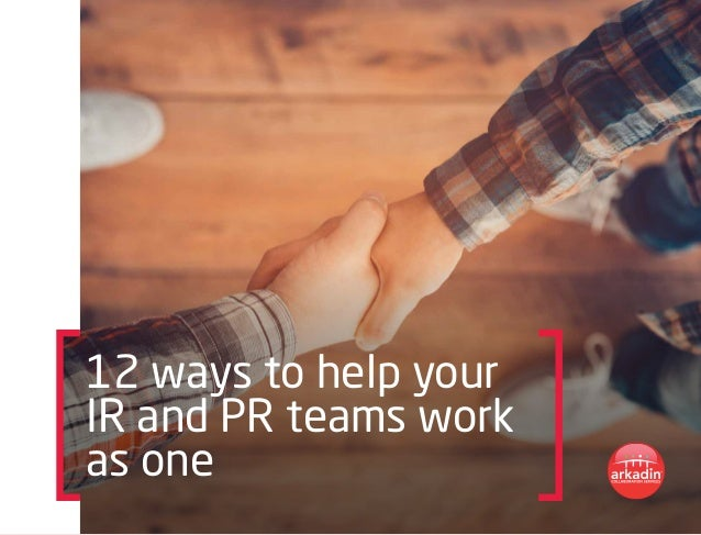 12 ways to help your IR and PR teams work as one