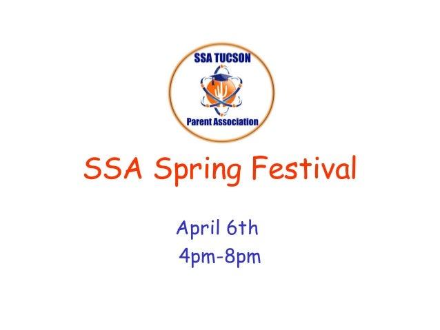 SSA Spring Festival      April 6th      4pm-8pm