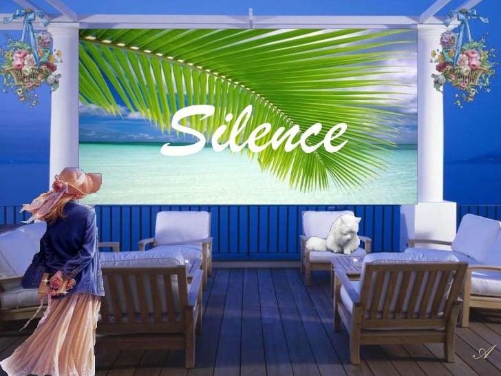 Silence<br />A<br />