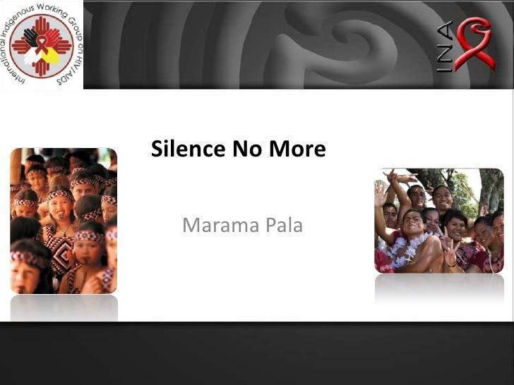 Silence No More<br />Marama Pala<br />