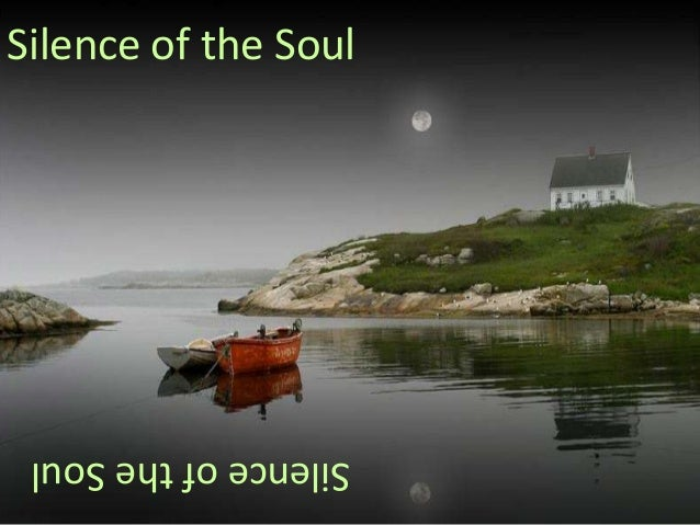 Silence of the Soul Silence of the Soul