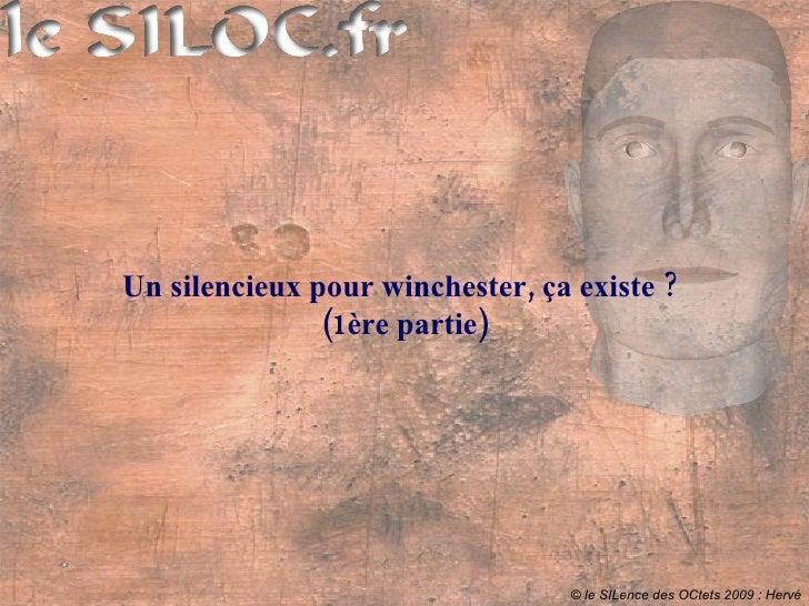 Un silencieux pour winchester, ça existe ?                (1ère partie)                                      © le SILence ...