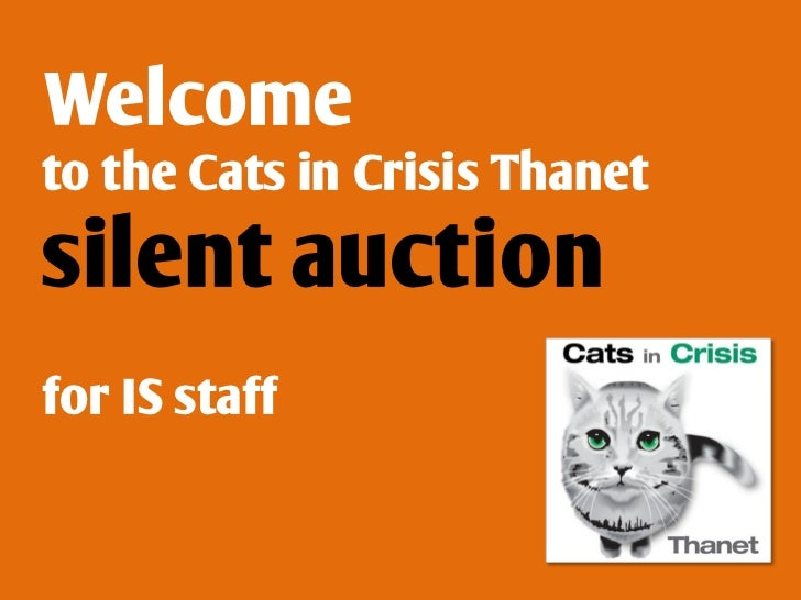 Welcometo the Cats in Crisis Thanetsilent auctionfor IS staff