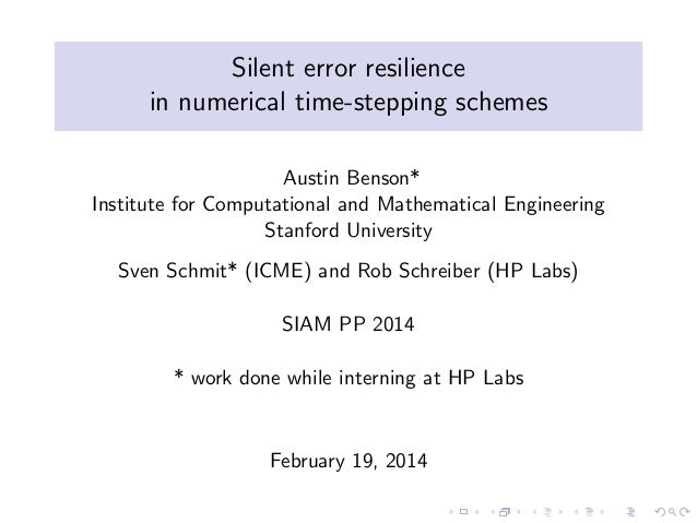 Silent error resilience  in numerical time-stepping schemes  Austin Benson*  Institute for Computational and Mathematical ...