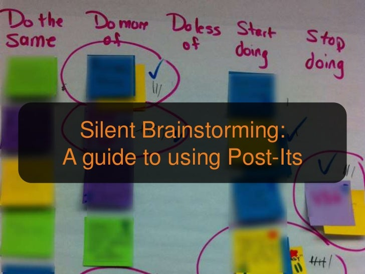 Silent Brainstorming:A guide to using Post-Its