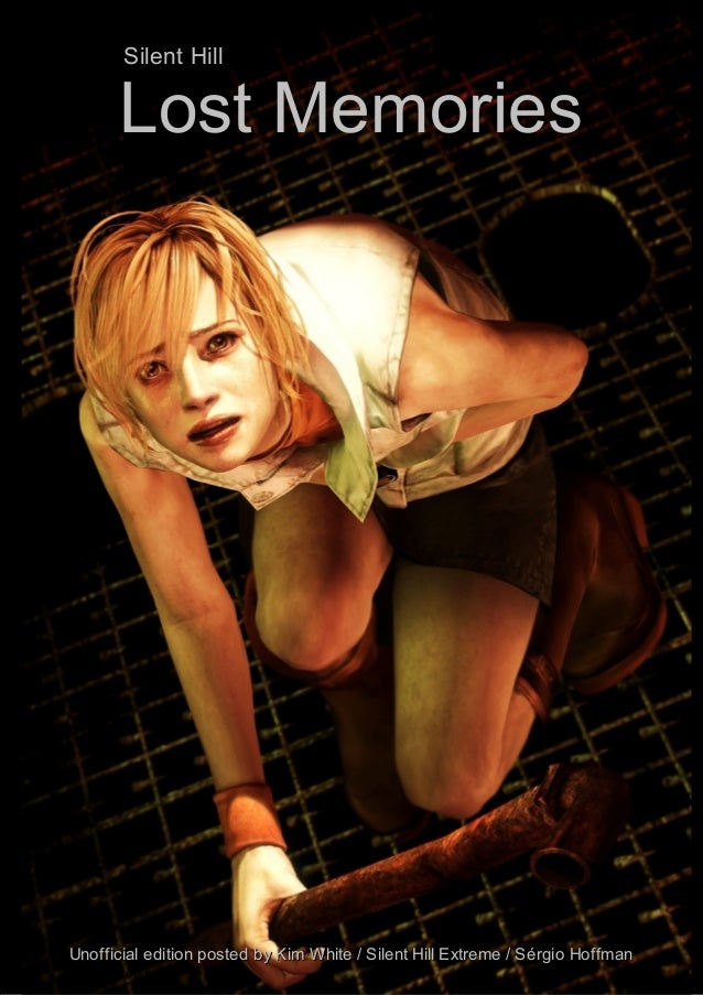 """""""The fear of bloody tends to create the fear for the flesh""""          Silent Hill         Lost MemoriesUnofficial edition p..."""