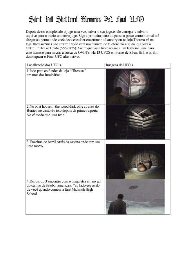 Silent Hill Shattered Memories Ps2 Final UFODepois de ter completado o jogo uma vez, salvar o seu jogo,então carregar e sa...