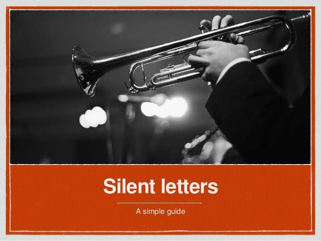 Silent letters A simple guide