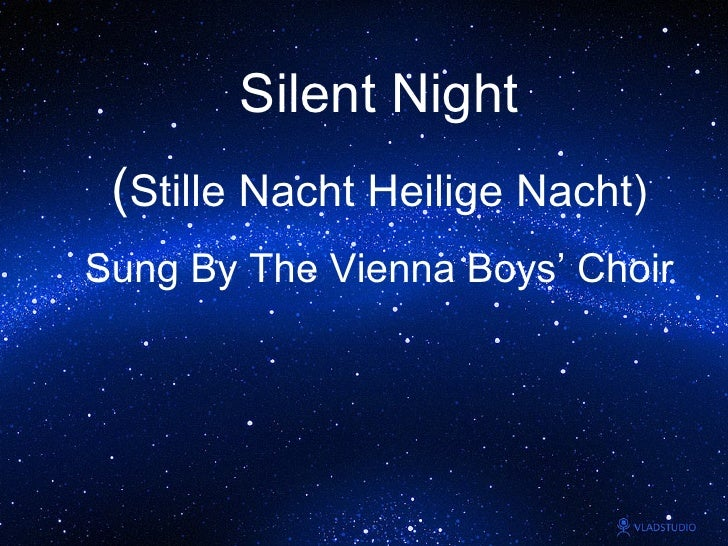 Silent Night ( Stille Nacht Heilige Nacht) Sung By The Vienna Boys' Choir
