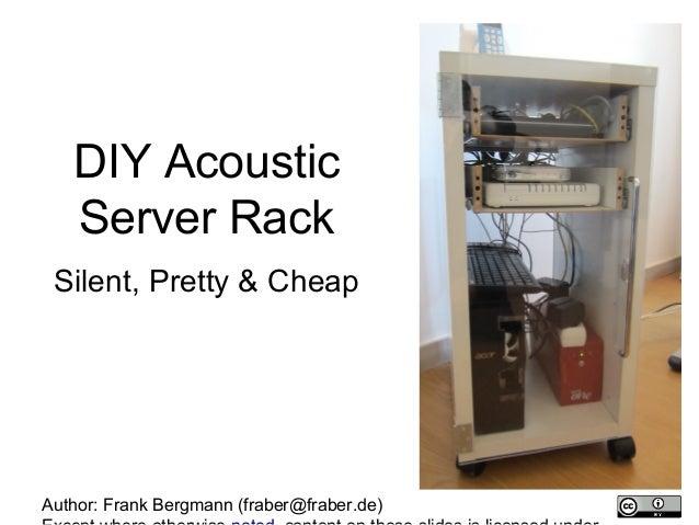 Diy Acoustic Server Rack Silent Pretty Cheap Author Frank Bergmann Fraber