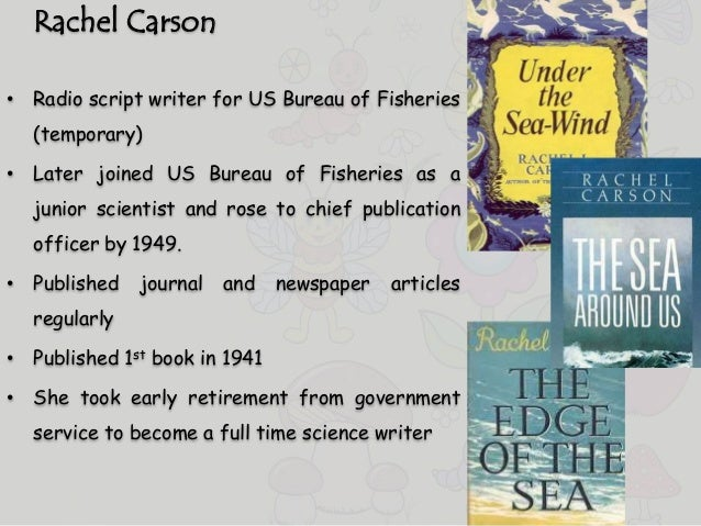 an overview of the silent spring book by rachel carson on biology Rachel carson's silent spring was first published in three serialized excerpts in the new yorker in june of 1962 the book appeared in september of that year and the outcry that followed its publication forced the banning of ddt and spurred revolutionary changes in the laws affecting our air, land, and water.