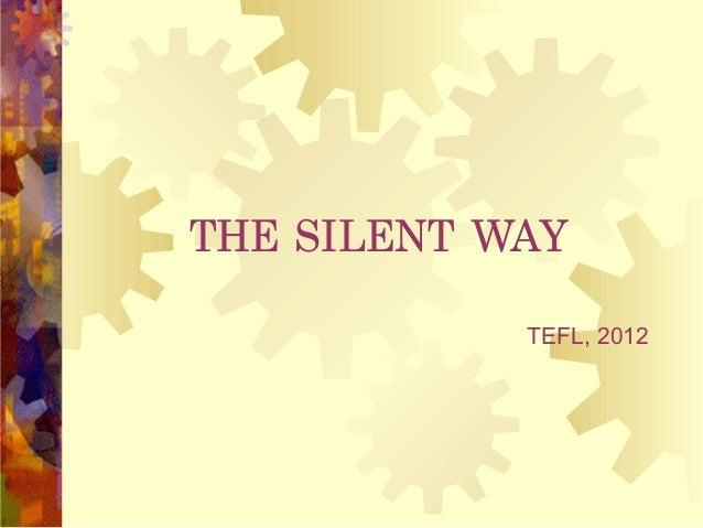 THE SILENT WAY            TEFL, 2012
