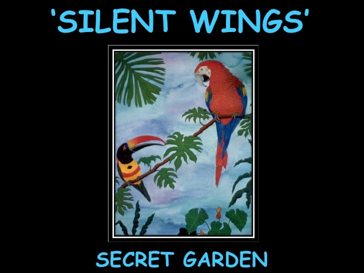 ' SILENT WINGS' SECRET GARDEN