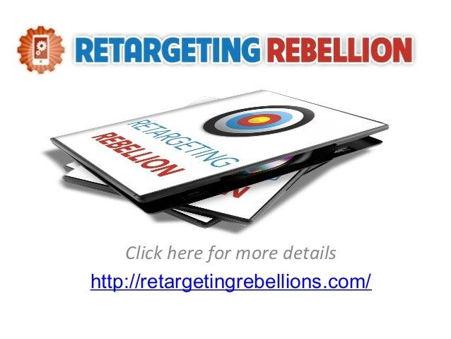 Click here for more details http://retargetingrebellions.com/